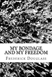 img - for My Bondage and My Freedom book / textbook / text book