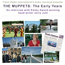 Audio Journeys: The Muppets - the Early Years  by Patricia L. Lawrence Narrated by J. D. Streeter, Jerry Juhl