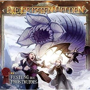 Die Festung des Frostwurms (Die letzten Helden 9) Hörspiel