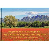 Regard sur le paysage du Parc Naturel rgional des Alpilles (Regard sur le paysage du parc naturel des Alpilles)par Jean Franois LEPAGE
