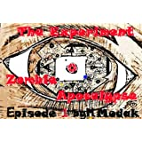 1 The Experiment Zombie Apocalypse Episode1 (Myths and Dreams)