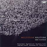 Eric Nathan: Multitude - Solitude
