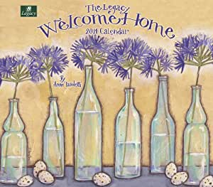 Legacy 2014 Wall Calendar, Welcome Home by Anne Tavoletti