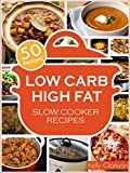 Low Carb High Fat Slow Cooker: 50 EPIC Recipes for INSANE Weight Loss! (No-BS Weight Loss Book 2) (English Edition)