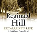 Recalled to Life Audiobook by Reginald Hill Narrated by Brian Glover