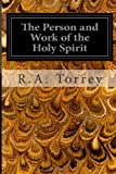 The Person and Work of the Holy Spirit: As RevealedIn the Scriptures and In Personal Experience