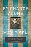 img - for By Chance Alone: A Remarkable True Story of Courage and Survival at Auschwitz book / textbook / text book