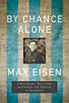 By Chance Alone: A Remarkable True St...