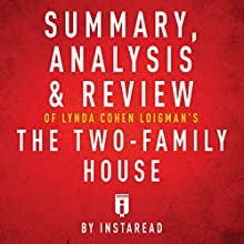 Summary, Analysis & Review of Lynda Cohen Loigman's The Two-Family House by Instaread Audiobook by  Instaread Narrated by Tamara Ryan