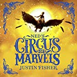 The Gold Thief: Ned's Circus of Marvels, Book 2 | Justin Fisher