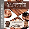 Ceremonies in Dark Old Men  by Lonne Elder III Narrated by Rocky Carroll, Brandon Dirden, Jason Dirden, Julia Pace Mitchell, Charlie Robinson, Glynn Turman, Michole Briana White