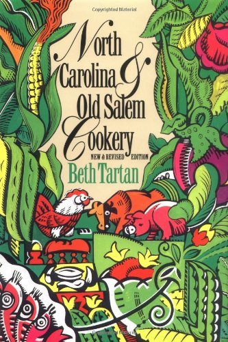 North Carolina and Old Salem Cookery (Chapel Hill Books) by Beth Tartan