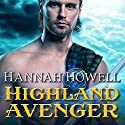 Highland Avenger: Murray Family Series, Book 18 Audiobook by Hannah Howell Narrated by Angela Dawe