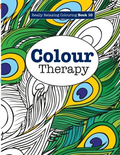 Really RELAXING Colouring Book 10: Colour Therapy: Really RELAXING Colouring Books (Volume 10)