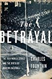 Image of The Betrayal: The 1919 World Series and the Birth of Modern Baseball