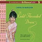 The Gold-Threaded Dress | Carolyn Marsden