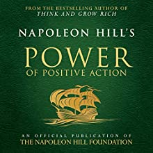 Napoleon Hill's Power of Positive Action Audiobook by Napoleon Hill Narrated by Rich Germaine