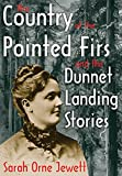 Image of The Country of the Pointed Firs and the Dunnet Landing Stories (Transaction Large Print Books)