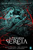 A Pequena Sereia: Conto original e completo (Portuguese Edition)