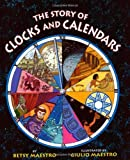 The Story of Clocks and Calendars (0060589450) by Maestro, Betsy