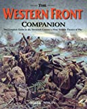 Western Front Companion, The: The Complete Guide to How the Armies Fought for Four Devastating Years, 1914-1918