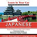 Learn in Your Car: Japanese, the Complete Language Course  by Henry N. Raymond Narrated by uncredited