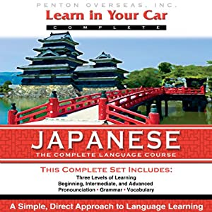 Learn in Your Car: Japanese, the Complete Language Course Speech