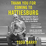 Thank You for Coming to Hattiesburg: One Comedian's Tour of Not-Quite-the-Biggest Cities in the World   Todd Barry