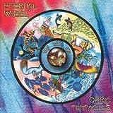 Eternal Wheel-Best of by Ozric Tentacles (2007-04-17)