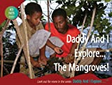 Daddy and I Explore . . . Mangroves (1894916980) by David Chapman