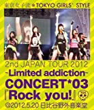 2nd JAPAN TOUR 2012~Limited addiction~ CONCERT*03『Rock you!』@2012.5.20 日比谷野外音楽堂 (初回生産限定) (Blu-ray Disc+DVD)