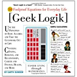 Geek Logik: 50 Foolproof Equations for Everyday Lifeby Garth Sundem