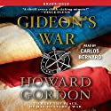 Gideon's War: A Novel (       UNABRIDGED) by Howard Gordon Narrated by Carlos Bernard
