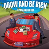 Grow and Be Rich: Creating Success Early and Often