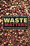 Waste Matters: New Perspectives on Food and Society