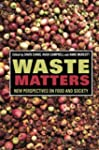 Waste Matters: New Perspectives on Fo...