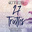 27 Truths: Ava's Story: Truth About Love Series, Book 1 Hörbuch von MJ Fields Gesprochen von: Elizabeth Hart