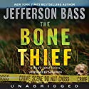 The Bone Thief: A Body Farm Novel Audiobook by Jefferson Bass Narrated by Dan Woren