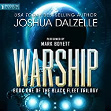 Warship: Black Fleet Trilogy, Book 1 (       UNABRIDGED) by Joshua Dalzelle Narrated by Mark Boyett