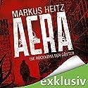 Aera: Die Rückkehr der Götter Hörbuch von Markus Heitz Gesprochen von: Uve Teschner