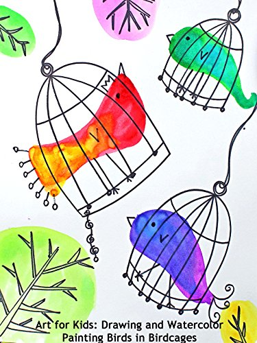 Art for Kids: Drawing and Watercolor Painting Birds in Birdcages