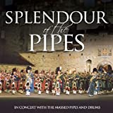 Splendour Of The Pipes In Concert With The Massed Pipes & Drums