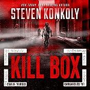 Kill Box: A Post-Apocalyptic Pandemic Thriller: The Zulu Virus Chronicles, Book 2 | [Steven Konkoly]