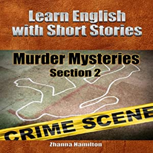 Learn English with Short Stories: Murder Mysteries, Section 2 -: Inspired By English | [Zhanna Hamilton]