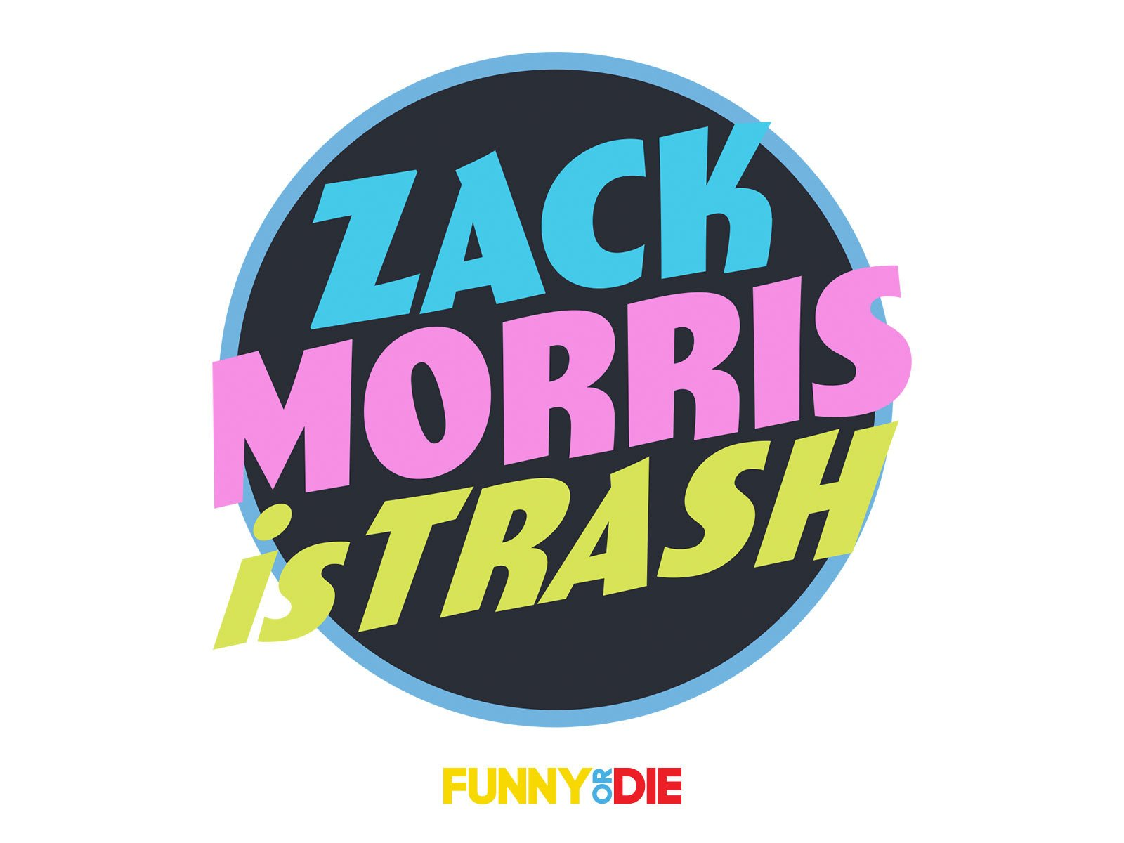 Zack Morris Is Trash - Season 1