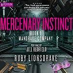 Mercenary Instinct: Mandrake Company, Book 1 | Ruby Lionsdrake