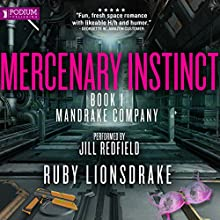 Mercenary Instinct: Mandrake Company, Book 1 Audiobook by Ruby Lionsdrake Narrated by Jill Redfield