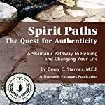 Spirit Paths: The Quest for Authenticity | Gerry Starnes