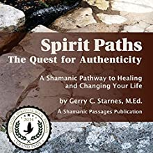 Spirit Paths: The Quest for Authenticity (       UNABRIDGED) by Gerry Starnes Narrated by Charles Henderson Norman