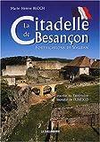echange, troc Marie-Hélène Bloch - La Citadelle de Besançon : Fortifications de Vauban inscrite au Patrimoine mondial de l'UNESCO